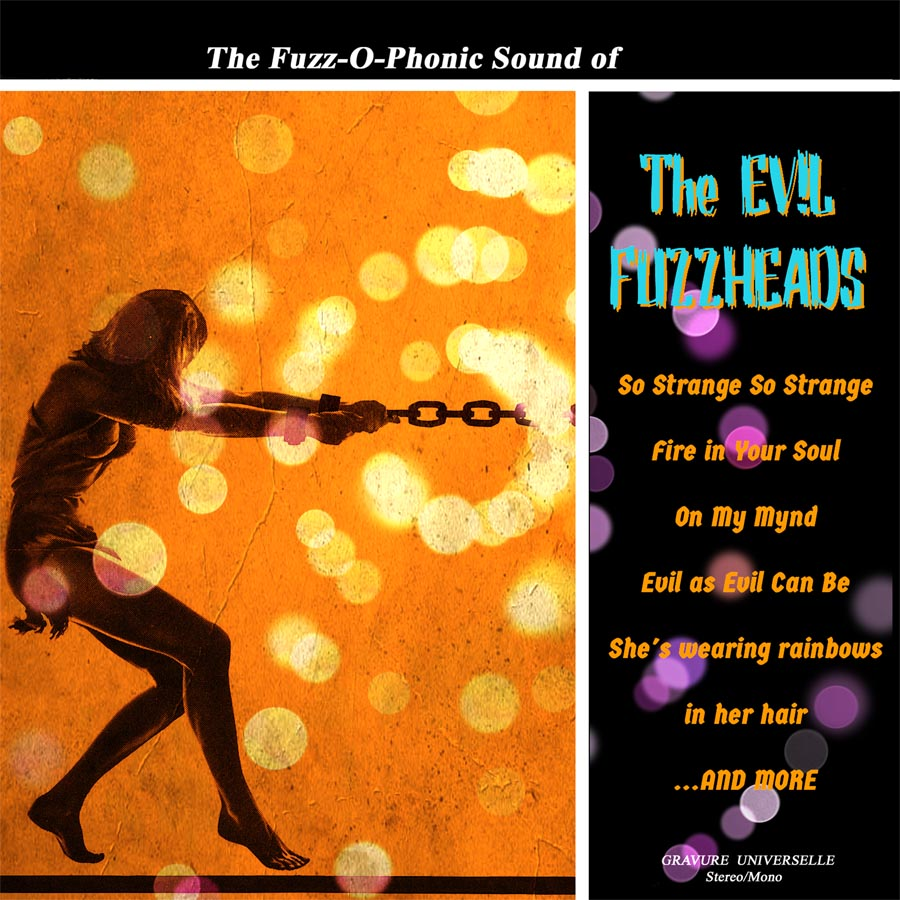 THE EVIL FUZZHEADS – The Fuzz-O-Phonic Sound Of… LP