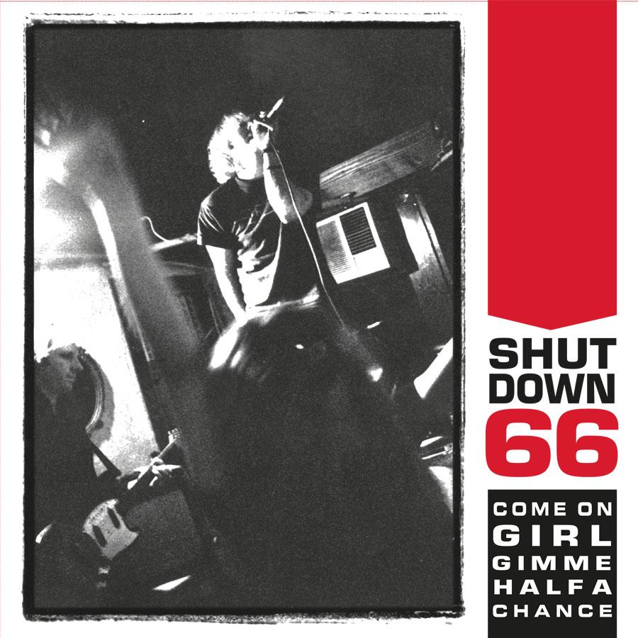 SHUTDOWN 66 - Come On Girl Gimme Half A Chance LP