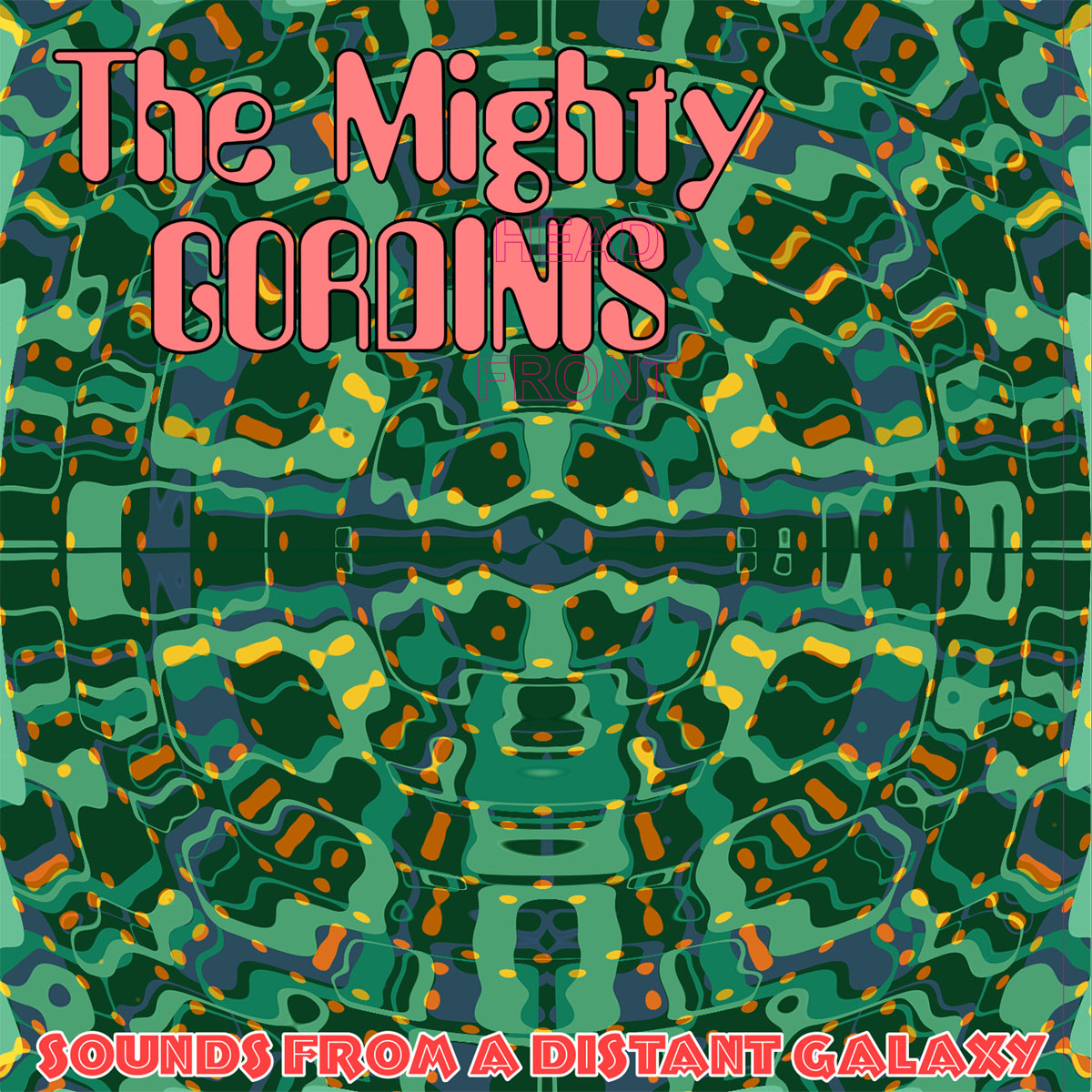The Mighty Gordinis - Sounds From A Distant Galaxy LP